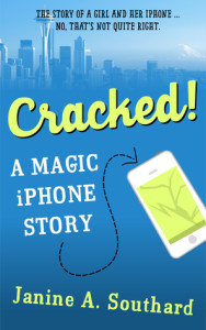 Cracked! A Magic iPhone Story by Janine Southard