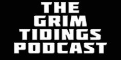 The Grim Tidings Podcast