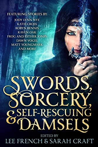 Swords Sorcery & Self-Rescuing Damsels